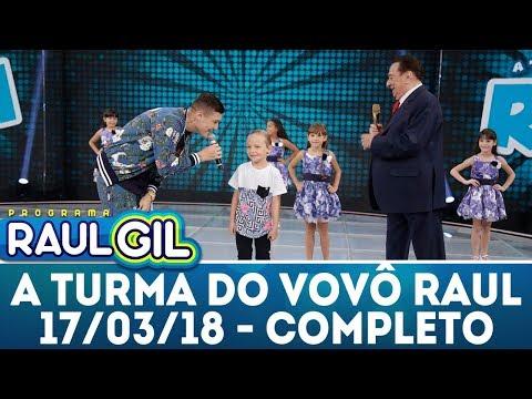 Turma do Vovô Raul - Completo | Programa Raul Gil (17/03/18)
