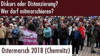 Diskurs oder Distanz? Ostermarsch in Chemnitz 2018.