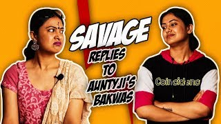 Savage Replies To Aunty Ji's Bakwaas // Captain Nick