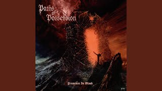 Watch Paths Of Possession Through The Fiery Halls video