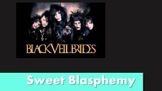 Black Veil Brides -  Sweet Blasphemy (Lyrics In Description)