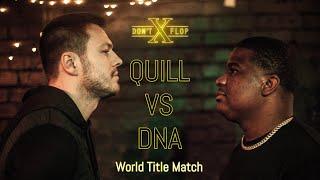 QUILL VS DNA [WORLD TITLE MATCH] | Don't Flop Rap Battle