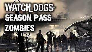 Watch Dogs Season Pass DLC Trailer: Zombies, T-Bone Missions, New Outfits, Conspiracy Gameplay!