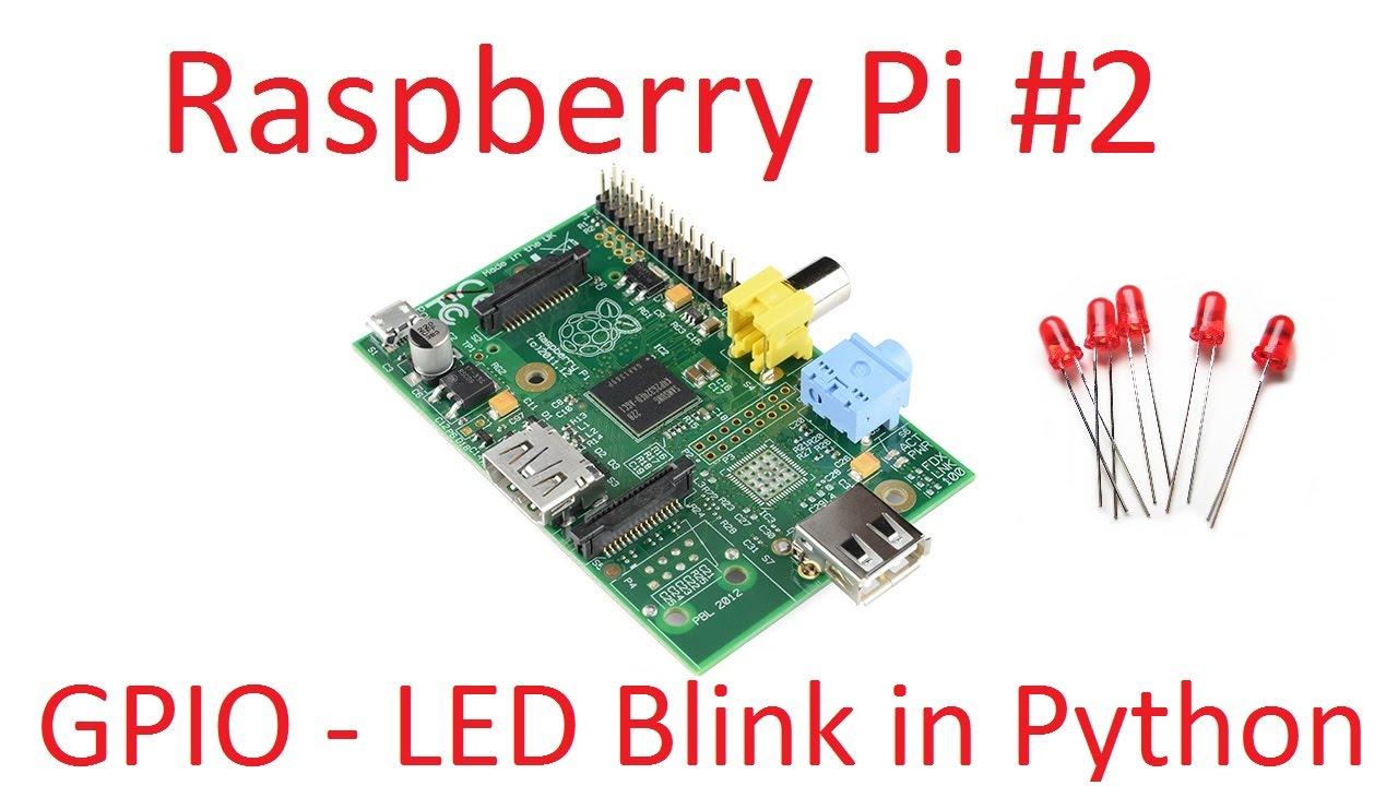 Raspberry Pi #2 - LED Blink in Python - Digital GPIO