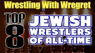 Video Top 8 Jewish Wrestlers   Wrestling With Wregret download MP3, 3GP, MP4, WEBM, AVI, FLV Desember 2017