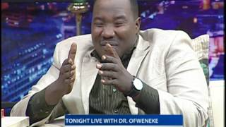 Tonight Live With Dr.Ofweneke