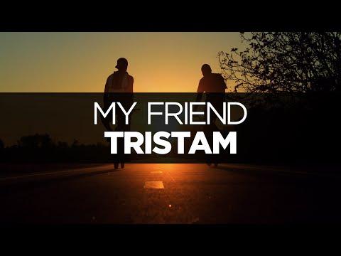 [LYRICS] Tristam - My Friend