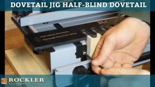Rockler Dovetail Jig: Half-blind Dovetailing Demo