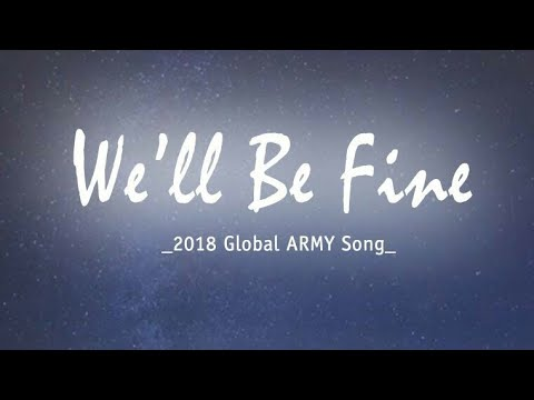 [Vietsub] We'll be fine '2018 ARMY GLOBAL SONG' LINK DOWNLOAD