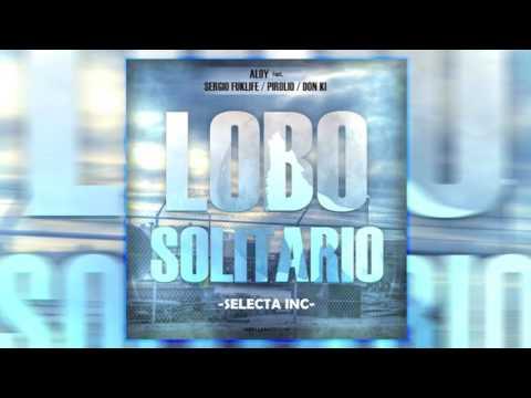 LOBO SOLITARIO [Audio Official] - Aloy Ft. Junior K, Pirolio & Donki Music