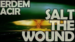 Erdem Acir - Salt the Wound (Lyric Video)