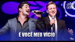 George Henrique e Rodrigo - É você meu vício - DVD Ouça com o coração
