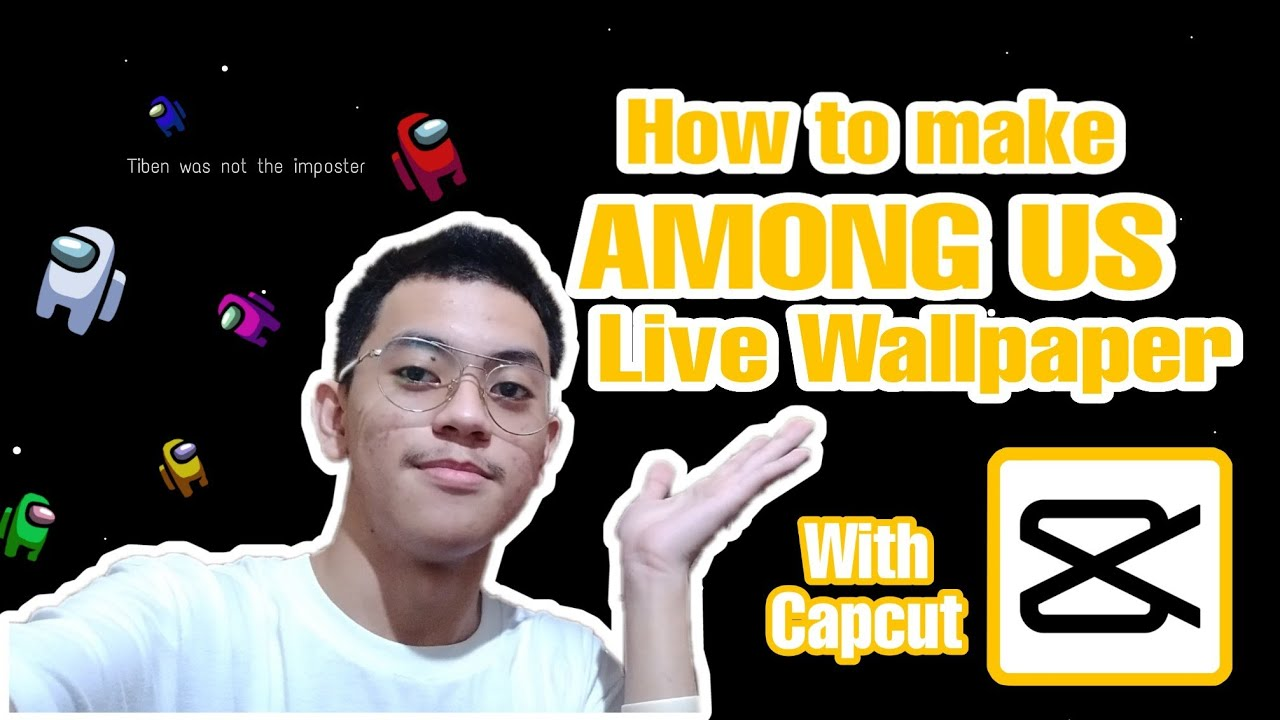 How To Make Among Us Live Wallpaper With Capcut Youtube