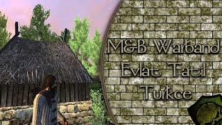 YENİ BİR HİKAYE BİZLERİ BEKLİYOR / M&B Warband Türkçe : Evlat Tatil Modu - Bölüm 1