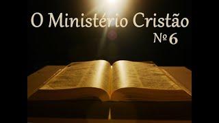 IGREJA UNIDADE DE CRISTO / O Ministério Cristão - Lição Nº06 - Pr. Rogério Sacadura