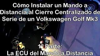 Instalar un Mando a Distancia al Cierre Centralizado de un Volkswagen Golf Mk3. 1º PARTE