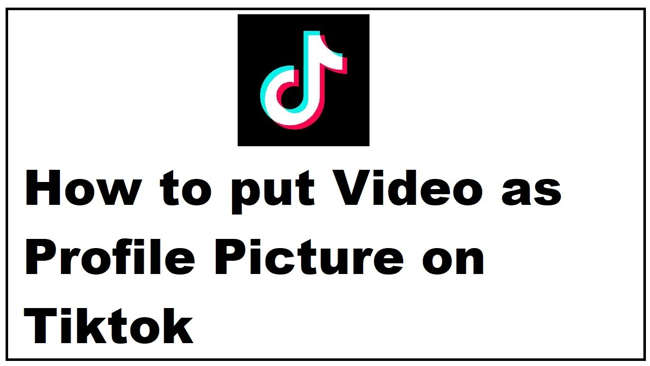 How To Put Video As Profile Picture On Tiktok Youtube