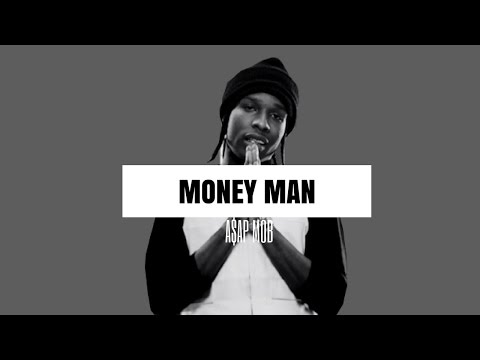 A$AP Mob - Money Man Ft. A$AP Rocky & A$AP Nast