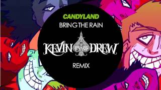 Candyland - Bring the Rain (KDrew Remix)