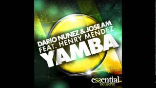 DARIO NUÑEZ & JOSE AM feat HENRY MENDEZ - YAMBA (ORIGINAL MIX)