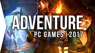 Top 10 PC ►ADVENTURE◄ Games to Watch in 2017! | Upcoming Adventure Games