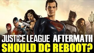 Justice League AFTERMATH - Should Warner Bros Reboot the DCEU?