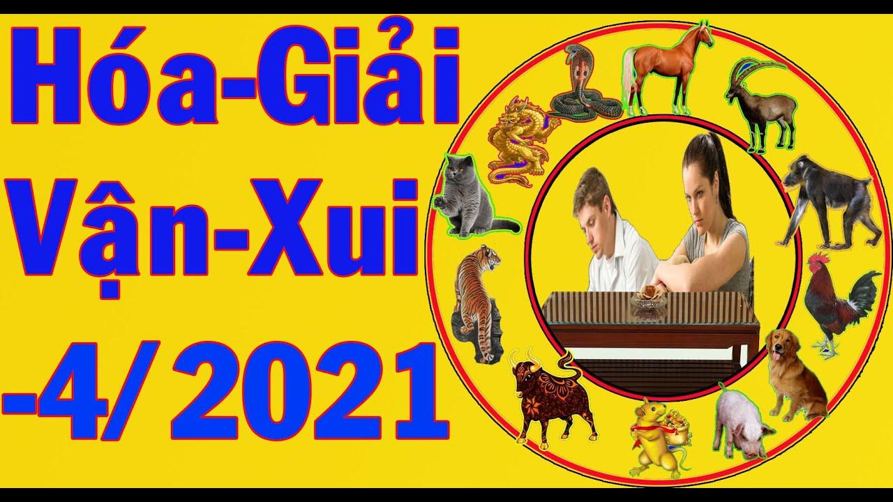 Hóa Giải Vận Xui Tăng May Mắn  Trong Tháng 4 Năm 2021 Cho 12 Con Giáp