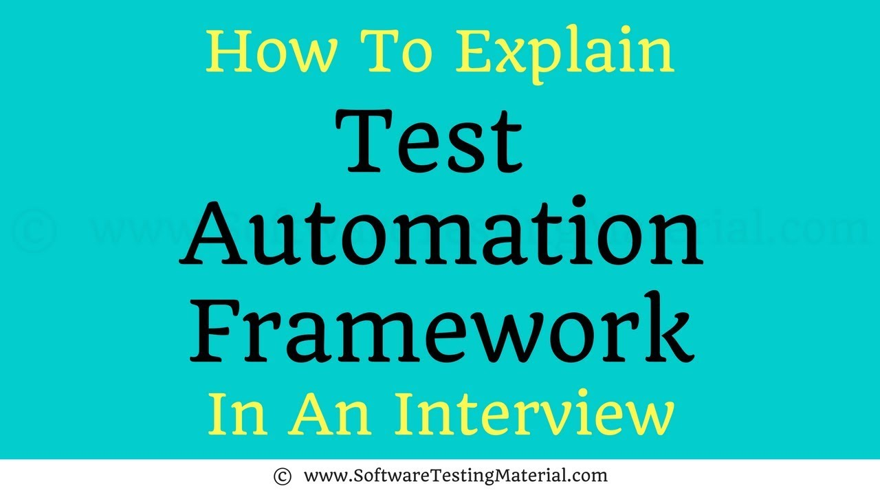 How To Explain Test Automation Framework To The Interviewer
