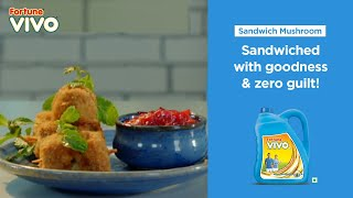 Fortune Diabetic Friendly Recipes | Sandwich Mushroom | Chef Pallavi Nigam