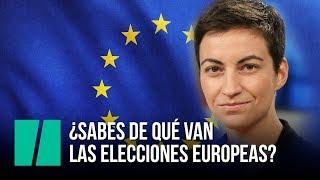 ¿Sabes de qué van las elecciones europeas?