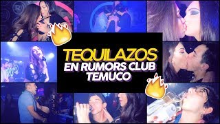 TEQUILAZO EXTREMO EN RUMORS CLUB TEMUCO