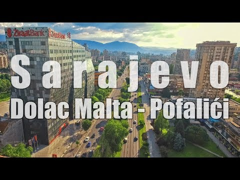 Volim ime tvoje Sarajevo (Dolac Malta - Pofalići)