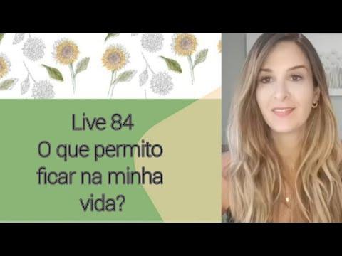 Live84: O QUE PERMITO FICAR NA MINHA VIDA?