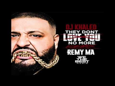 Dj Khaled Ft. Remy Ma - They Dont Love You No More Remix