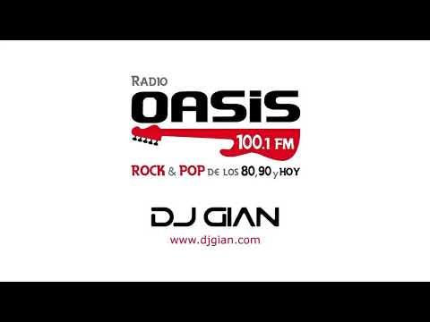 DJ GIAN - RADIO OASIS MIX 58 (Pop Rock Español - Ingles 80's & 90's)