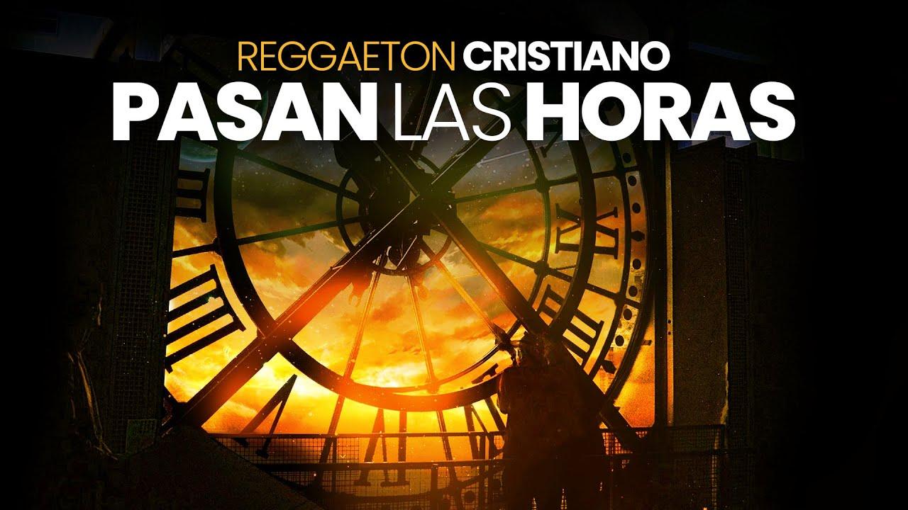 Pasan Las Horas ★Reggaeton Cristiano★ Jlc y Jinys