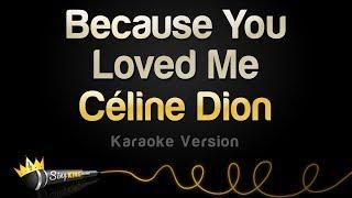 Download Céline Dion - Because You Loved Me (Karaoke Version)