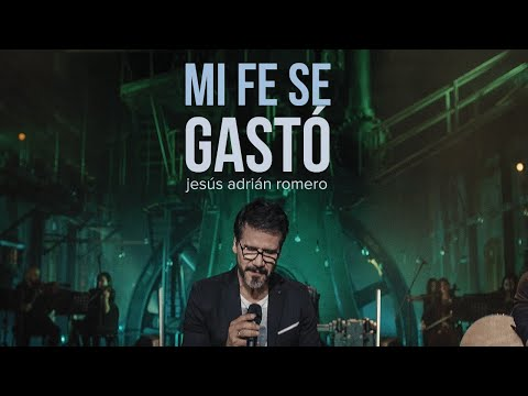 Jesús Adrián Romero – Mi Fe Se Gastó
