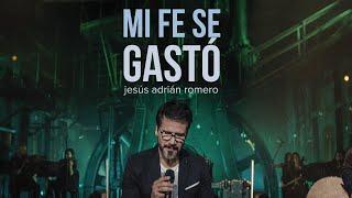 Mi Fe Se Gastó - Jesús Adrián Romero (Video Oficial)