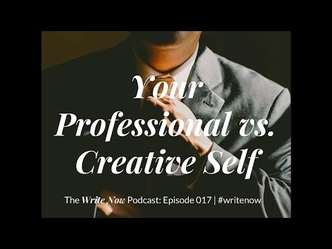 Your Professional vs. Creative Self - WN 017