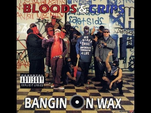 Bloods & Crips - Bangin' On Wax (Full album)