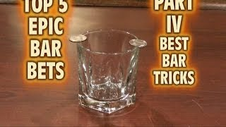 Top 5 Best Ever BAR TRICKS Epic BAR BETS Top Five PART 4