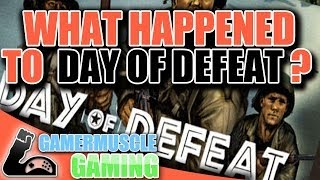 WHAT HAPPEND TO DAY OF DEFEAT - GamerMuscle Gaming