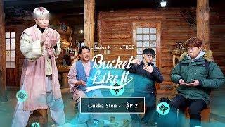 """[LifeplusXJTBC2] """"Bucket Like It"""" Gukka Sten tập 2!"""