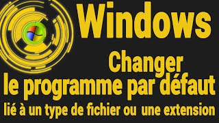 Comment modifier le programme par défaut (Windows)