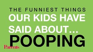The Funniest Things Our Kids Have Said About… Pooping | Parents
