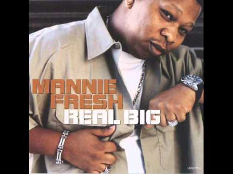 Real big- mannie fresh (dirty)