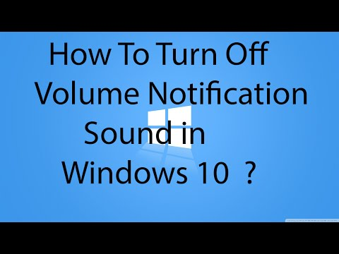 How To Turn Off Volume Notification Sound in Windows 10 ?