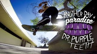 GoPro Skate: Dr. Purpleteeth Another Day in Paradise - Vol. 2