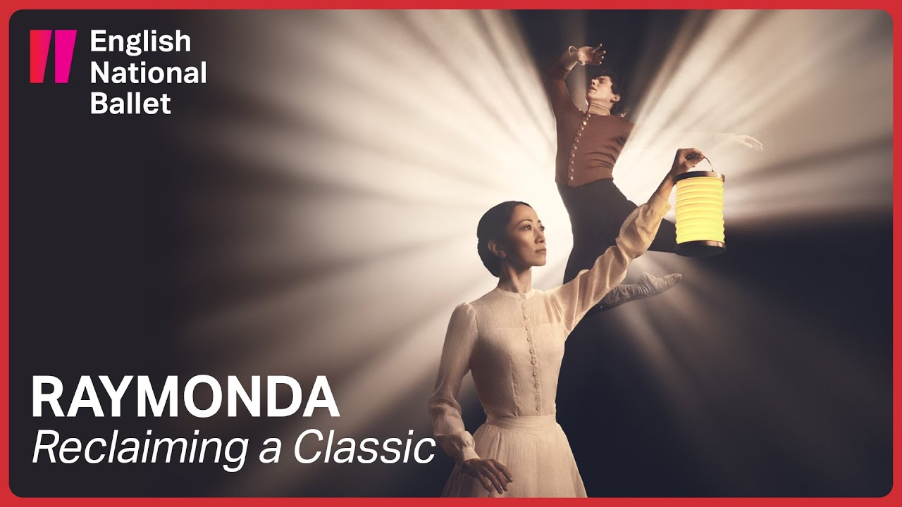 Raymonda: Reclaiming a Classic   English National Ballet